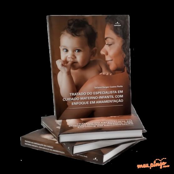 TRATADO DO ESPECIALISTA DO CUIDADO MATERNO INFANTIL COM ENFOQUE EM AMAMENTAÇÃO